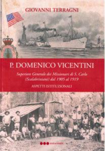 Giovanni Terragni, Padre Domenico Vicentini, Superiore Generale dei Missionari di S. Carlo (Scalabriniani) dal 1905 al 1919